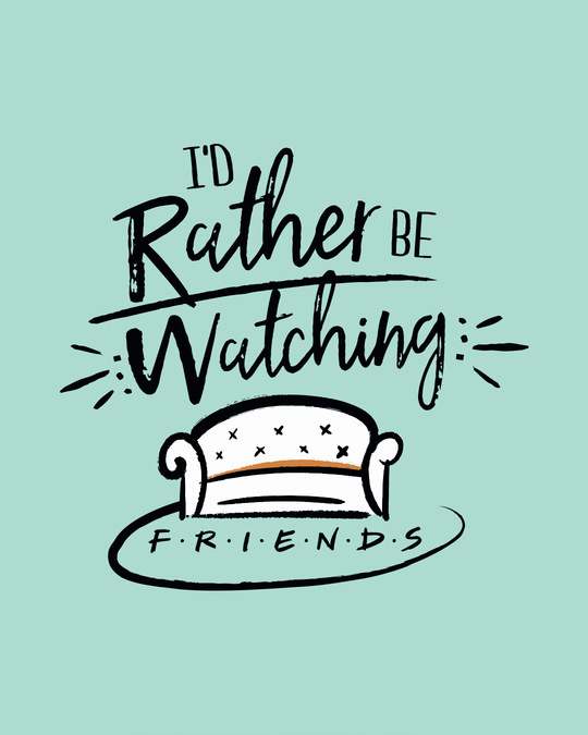 Shop Rather Be Watching Friends Half Sleeve T-Shirt (FRL)-Full