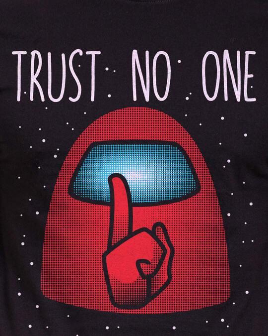 Shop Trust No One Cotton Half Sleeves T Shirt-Full