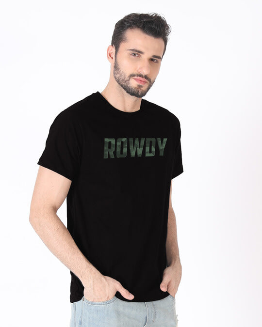Shop Rowdy Half Sleeve T-Shirt-Design