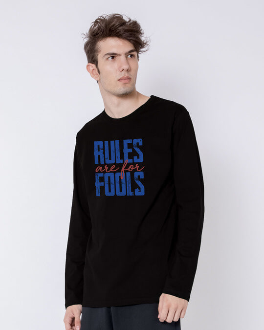 Shop Rules Are For Fools Full Sleeve T-Shirt-Back