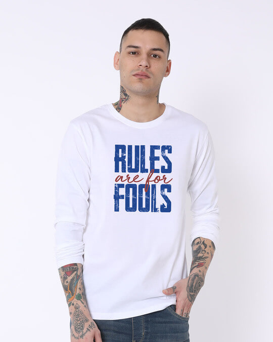 Shop Rules Are For Fools Full Sleeve T-Shirt-Front