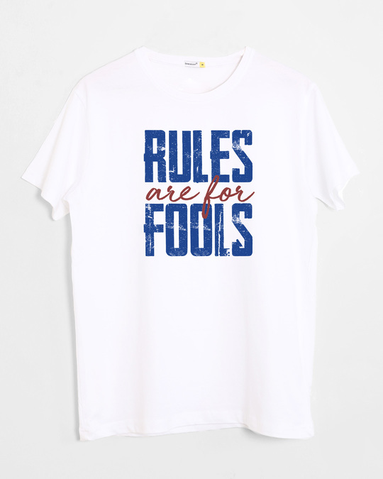 Shop Rules Are For Fools Half Sleeve T-Shirt-Front