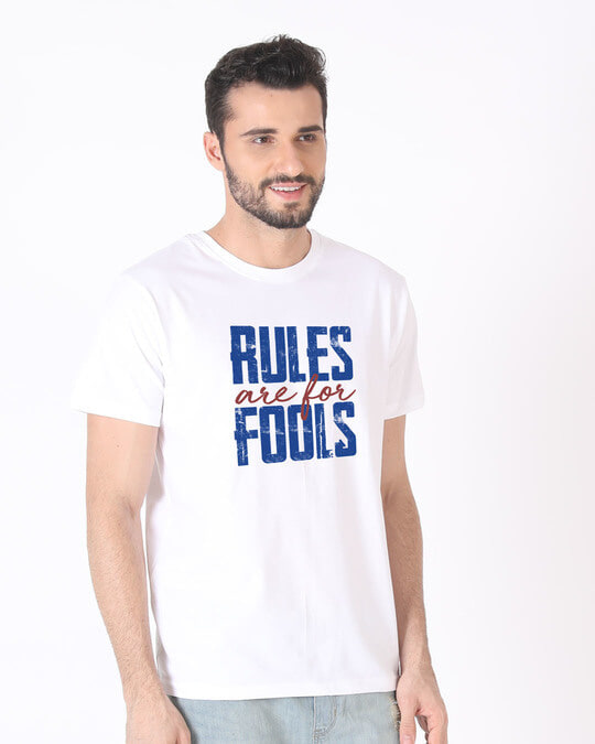 Shop Rules Are For Fools Half Sleeve T-Shirt-Full