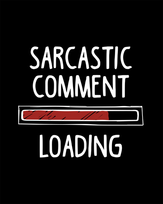 Shop Sarcastic Comment Loading Boyfriend T-Shirt