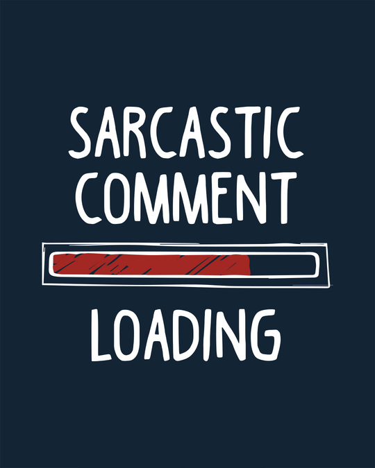 Shop Sarcastic Comment Loading Full Sleeve T-Shirt