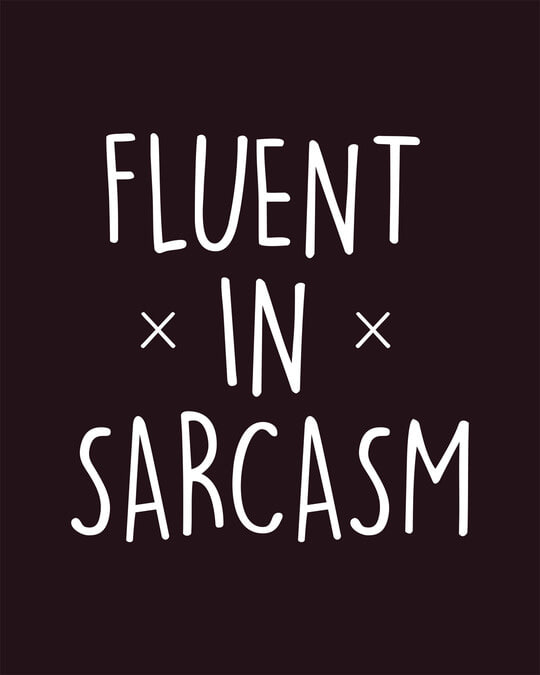 Shop Sarcastic Fluency Round Neck 3/4th Sleeve T-Shirt
