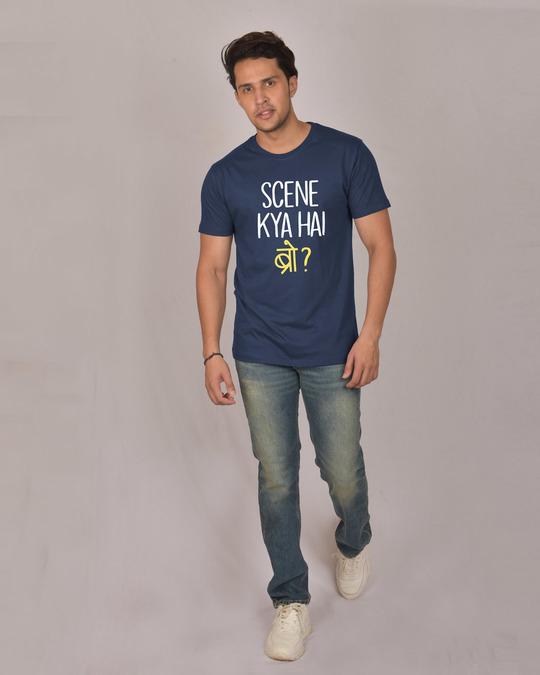 Shop Scene Kya Hai Bro Half Sleeve T-Shirt-Design