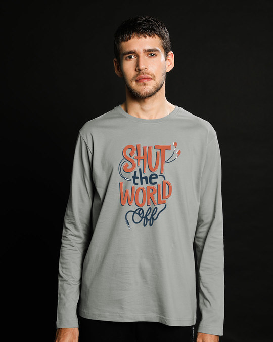Shop Shut The World Off Full Sleeve T-Shirt-Front