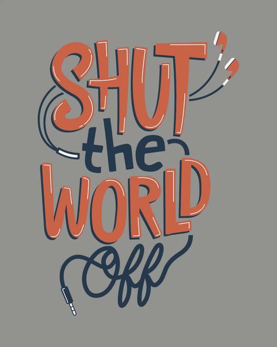 Shop Shut The World Off Half Sleeve T-Shirt