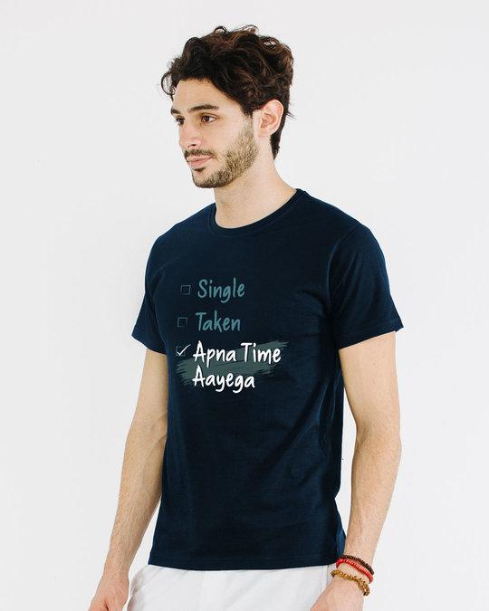 Shop Single Taken Apna Time Aayega Half Sleeve T-Shirt-Full