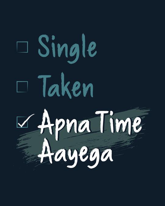 Shop Single Taken Apna Time Aayega Half Sleeve T-Shirt