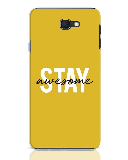 Shop Stay Awesome Samsung Galaxy J7 Prime Mobile Cover-Front