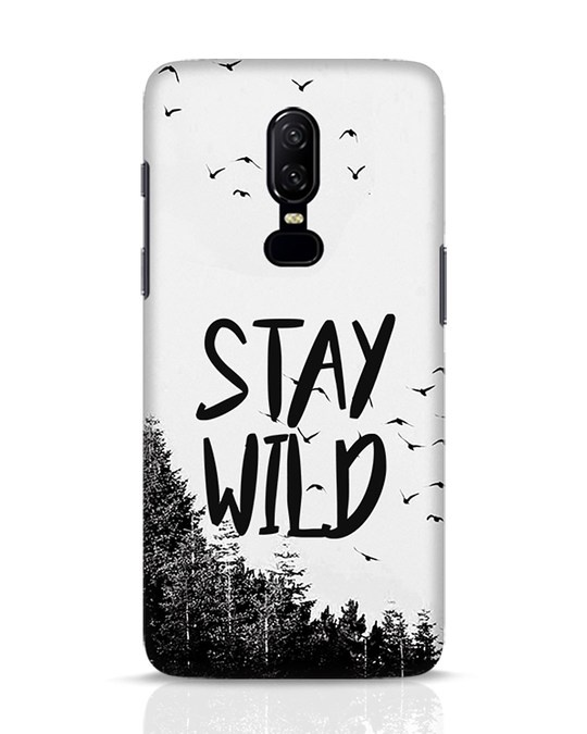 Shop Stay Wild OnePlus 6 Mobile Cover-Front