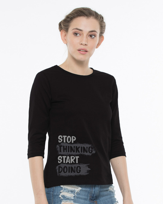 Shop Stop Thinking Round Neck 3/4th Sleeve T-Shirt-Back