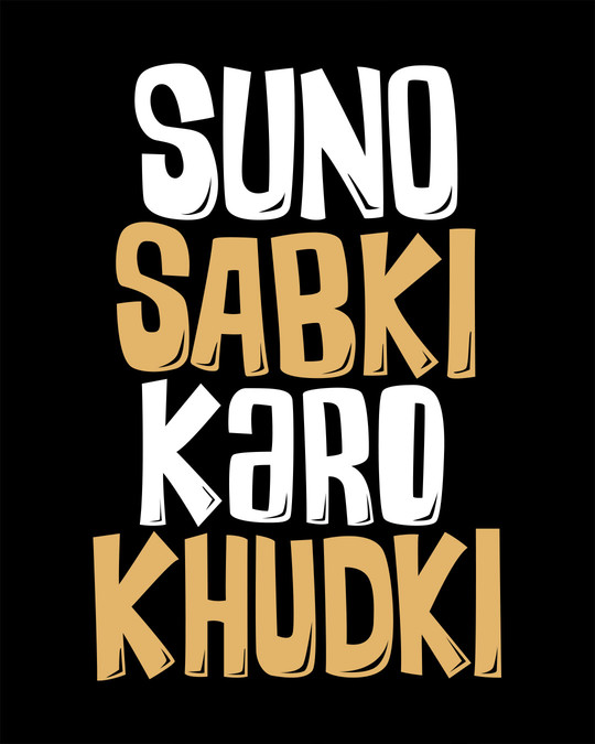 Shop Suno Sabki, Karo Khudki Full Sleeve T-Shirt