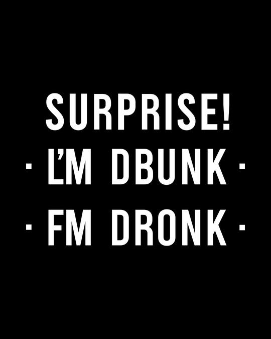 Shop Surprise Im Drunk Half Sleeve T-Shirt (Hidden Message)