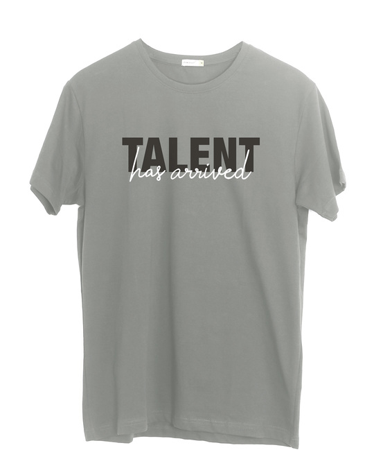 Shop Talent Has Arrived Half Sleeve T-Shirt-Front