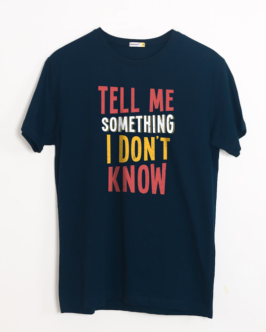 Shop Tell Me Something Half Sleeve T-Shirt-Front
