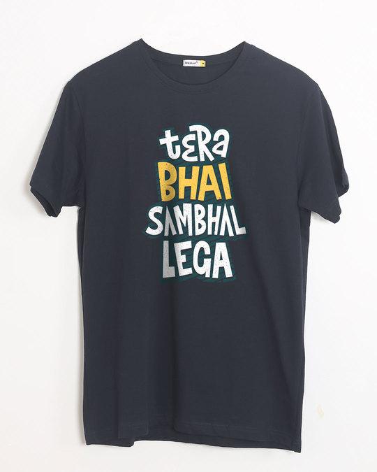Shop Tera Bhai Sambhal Lega Half Sleeve T-Shirt-Front