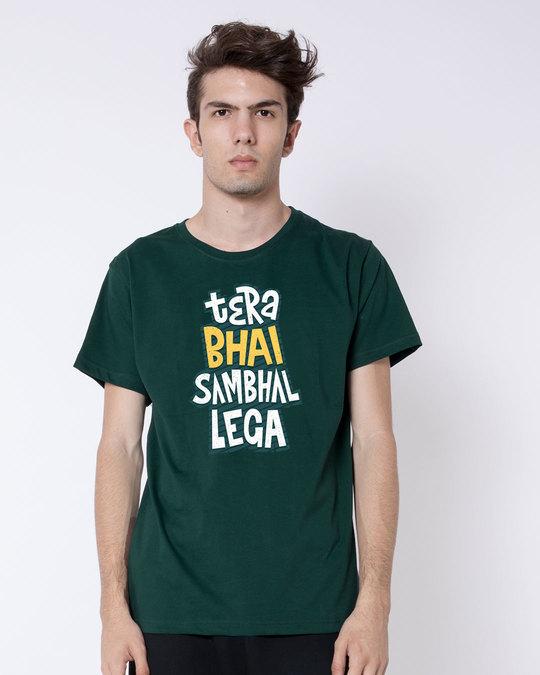 Shop Tera Bhai Sambhal Lega Half Sleeve T-Shirt-Back