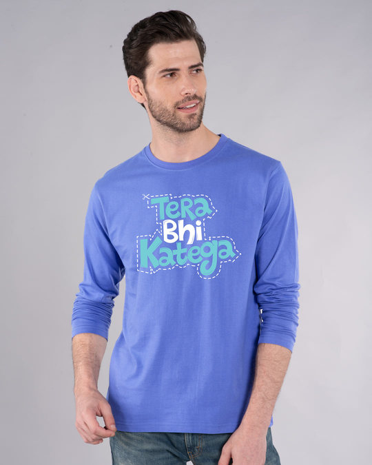 Shop Tera Bhi Katega Full Sleeve T-Shirt-Front