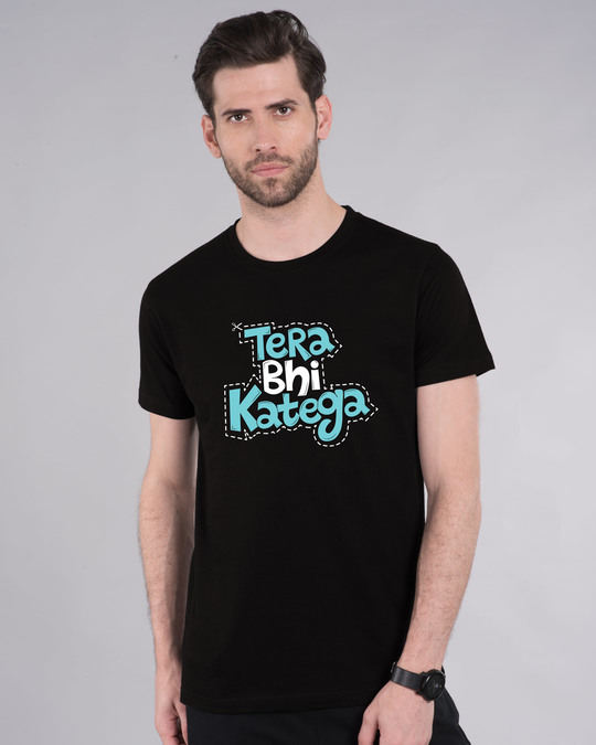 Shop Tera Bhi Katega Half Sleeve T-Shirt-Back