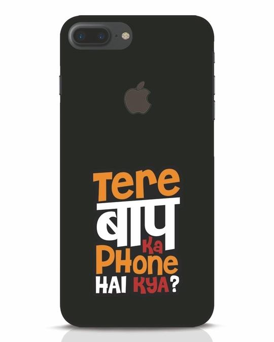 Shop Tere Baap Ka Phone Hai Kya iPhone 7 Plus Logo Cut Mobile Cover-Front