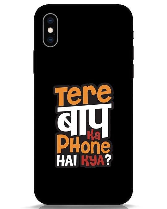 Shop Tere Baap Ka Phone Hai Kya iPhone XS Mobile Cover-Front