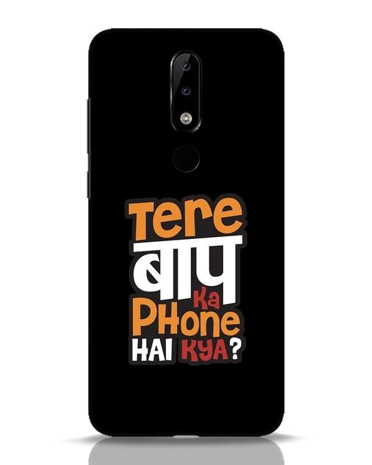 Shop Tere Baap Ka Phone Hai Kya Nokia 5.1 Plus Mobile Cover-Front