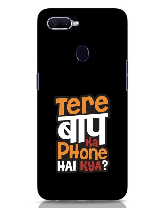 Shop Tere Baap Ka Phone Hai Kya Oppo F9 Pro Mobile Cover-Front