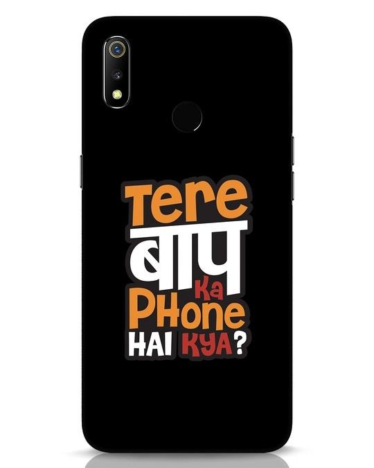 Shop Tere Baap Ka Phone Hai Kya Realme 3 Mobile Cover-Front