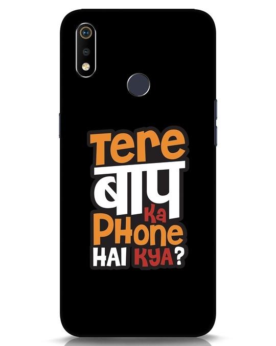 Shop Tere Baap Ka Phone Hai Kya Realme 3i Mobile Cover-Front