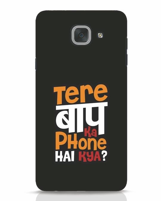 Shop Tere Baap Ka Phone Hai Kya Samsung Galaxy J7 Max Mobile Cover-Front