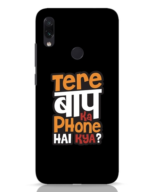 Shop Tere Baap Ka Phone Hai Kya Xiaomi Redmi Note 7 Pro Mobile Cover-Front