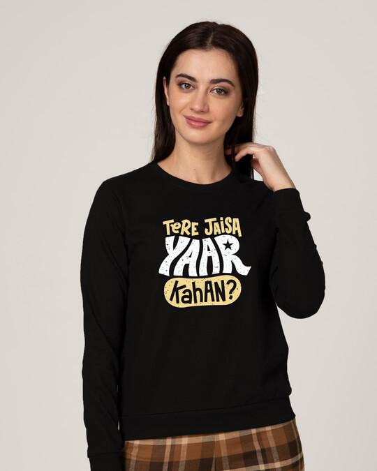 Shop Tere Jaisa Yaar Kaha? Fleece Light Sweatshirt-Front