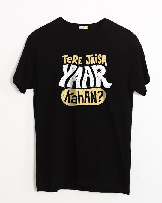 Shop Tere Jaisa Yaar Kaha? Half Sleeve T-Shirt-Front