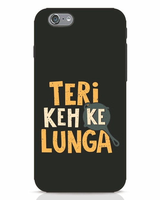 Shop Teri Keh Ke Lunga iPhone 6s Mobile Cover-Front