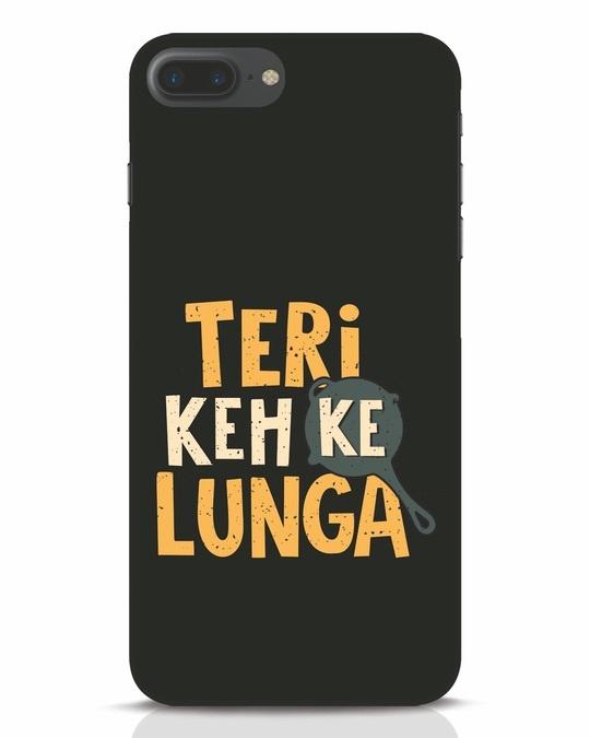 Shop Teri Keh Ke Lunga iPhone 7 Plus Mobile Cover-Front