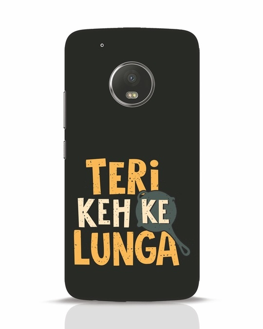 Shop Teri Keh Ke Lunga Moto G5 Plus Mobile Cover-Front