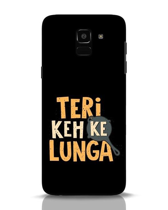 Shop Teri Keh Ke Lunga Samsung Galaxy J6 Mobile Cover-Front