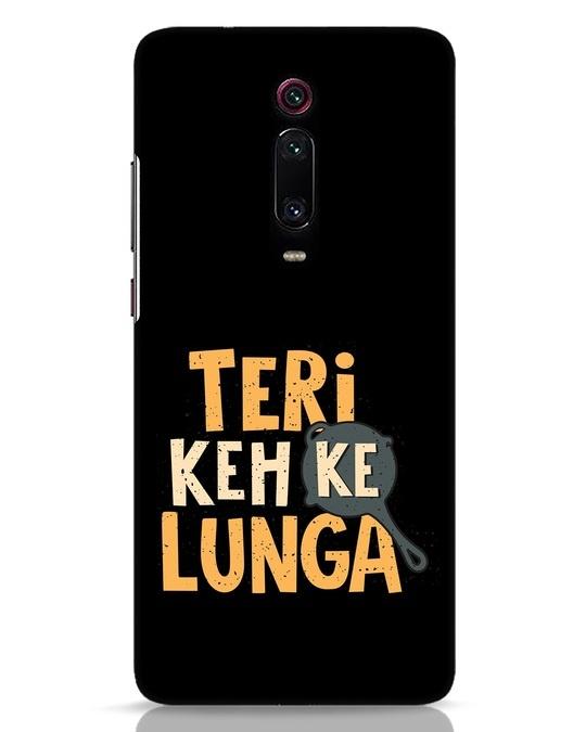 Shop Teri Keh Ke Lunga Xiaomi Redmi K20 Mobile Cover-Front