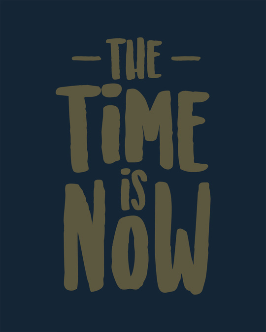 Shop The Time Is Now Full Sleeve T-Shirt