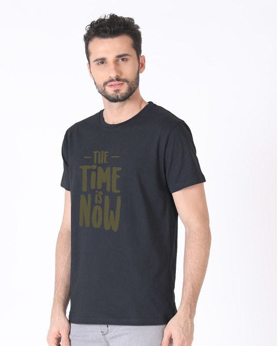 Shop The Time Is Now Half Sleeve T-Shirt-Full