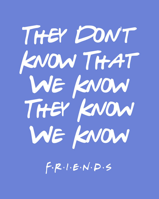 Shop They Don't Know Friends Half Sleeve T-Shirt (FRL)