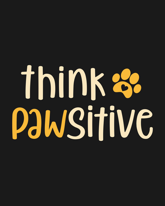 Shop Think Pawsitive Half Sleeve T-Shirt-Full