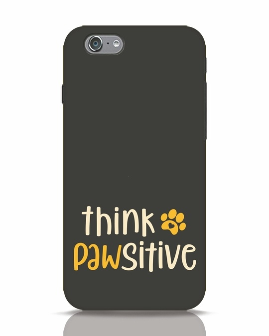 Shop Think Pawsitive iPhone 6 Mobile Cover-Front
