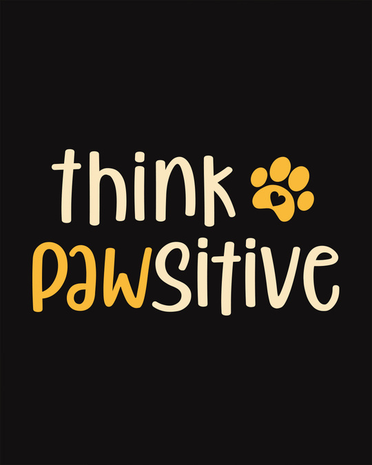 Shop Think Pawsitive Scoop Neck Full Sleeve T-Shirt