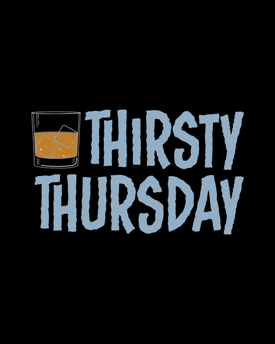 Shop Thirsty Thursday Full Sleeve T-Shirt