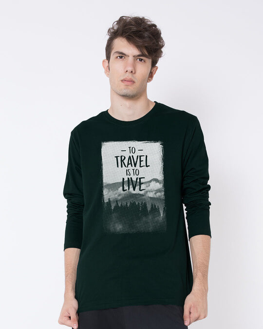 Shop To Travel Is To Live Full Sleeve T-Shirt-Front