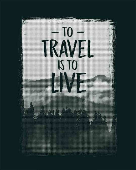 Shop To Travel Is To Live Full Sleeve T-Shirt